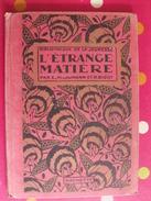 L'étrange Matière Par Laumann& Bigot. Bibliothèque De La Jeunesse. Hachette 1924 - Livres, BD, Revues