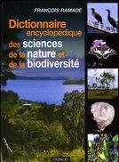 Dictionnaire Encyclopédique Des Sciences De La Nature Et De La Biodiversité Par Ramade (ISBN 9782100492284) - Dictionaries