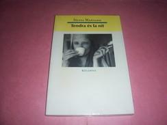 TENDRA ES LA NIT  °  SILVIA MANZANA - Books, Magazines, Comics