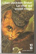 Lilian Jackson BRAUN Le Chat Qui Voyait Rouge  Edition 10/18 Grands Détectives N° 2188 Dépôt Légal 1991, Tirage 2004 - 10/18 - Grands Détectives