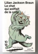 Lilian Jackson BRAUN Le Chat Qui Sniffait De La Colle Ed. 10/18 Grands Détectives N° 2303 Dépôt Légal 1992 Tirage 2003 - 10/18 - Grands Détectives