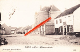 CAPPELLE-AU-BOIS - Het Gemeentehuis - Circulée En 1905 - Kapelle-op-den-Bos