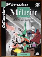 BD MELUSINE - 2 - Le Bal Des Vampires - TBE - Rééd. Pirate 2001 - Mélusine