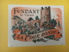 5575 - Fendant Du Valais La Tour Ronde Suisse - Etiquettes