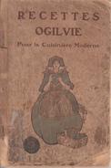Vintage - Recettes Ogilvie Recipes Pour La Cuisinière Moderne - Pub. By Ogilvie Mills In 1908 - See Scans & Description - Gastronomie
