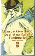 Lilian Jackson BRAUN Le Chat Qui Flairait L'embrouille  Ed. 10/18 Grands Détectives N°3310 Dépôt Légal 2001 Tirage 2004 - 10/18 - Grands Détectives