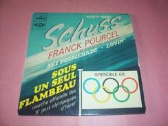 FRANCK POURCEL  ° SCHUSS  / SOUS UN SEUL FLAMBEAU  MARCHE OFFICIELLE DES Xem JEUX OLYMPIQUES D'HIVER  GRENOBLE 1968 - Instrumental