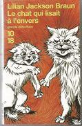 Lilian Jackson BRAUN Le Chat Qui Lisait à L'envers Ed. 10/18 Grands Détectives N°2278 Dépôt Légal 1992 Tirage 2004 - 10/18 - Grands Détectives
