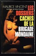 Les Dossiers Cachés De La Brigade Mondaine - Maurice Vincent - 1975 - 286 Pages 20 X 13 Cm - Histoire