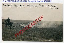 FONTAINE-18-10-16-AVION Abattu Par BOELCKE-NON SITUEE-55-59-CP PHOTO All.-Guerre 14-18-1 WK-AVIATION-FLIEGEREI-Militaria - 1914-1918: 1st War
