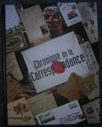 Chronique De La Correspondance Livre De 240 Pages , Année 2006 état Neuf, Jamais Lu, Dans Son Emballage D'origine - - Manuali