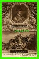 CÉLÉBRITÉS - LOUIS XI ROI DE FRANCE PAR CIBOT 1472  - DOS NON DIVISÉ - MUSÉE DE VERSAILLES - - Personnages Historiques
