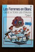 BD LES FEMMES EN BLANC - 2 - Gaze à Tous Les étages - BE - Rééd. 2003 - Femmes En Blanc, Les