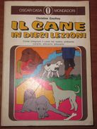 Il Cane In Dieci Lezioni  Christine Gauthey  Mondadori - Animali Da Compagnia