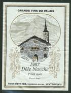 Rare // Etiquette // Dôle Blanche 1987,Ulrich Devayes , Leytron  Valais, Suisse - Etiquettes
