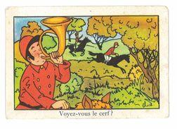 CHROMO IMAGE EDITIONS EDUCATIVES SERIE A DEVINETTE VOYEZ VOUS LE CERF - Trade Cards