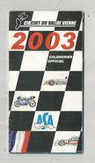 Publicité , Calendrier , Circuit Du VAL DE VIENNE , 2003 , 24 Pages , Plan  Du Circuit , 3 Scans, Frais Fr : .1.75 E - Advertising