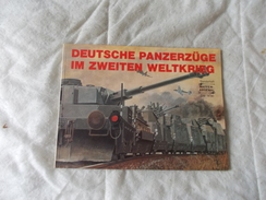 Deutsche Panzerzuge Im Zweiten Weltkrieg  Train De Guerre - Books, Magazines, Comics