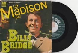 BILLY BRIDGE (Le Madison) Disque 45 Tours – Vinyl (Lot 113) - Rock