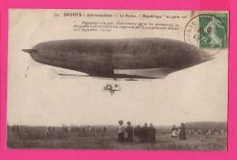 CPA (Réf :Z622)  LE BALLON DIRIGEABLE RÉPUBLIQUE EN PLEINE VOL (AVIATION) - Luchtschepen