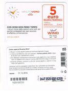 WIND ITALIA - CAT.C.&C.(11^ EDIZ.) NC - MINUTO VERO 5 EURO SC. 31.12.2016  - USATA (RIF. CP) - Schede GSM, Prepagate & Ricariche