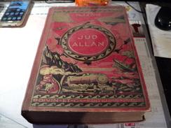 JUD ALLAN ROI DES LADS. 1923. PAUL D IVOI. BOIVIN ET CIE. RELIURE - Livres, BD, Revues