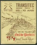 Rare // Etiquette // Oeil-de-Perdrix, Jean-Claude Robyr, Corin/Sierre, Transitec Ingénieurs-Consels SA, Valais, Suisse - Etiquettes