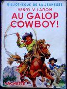 Henry V. Larom - Au Galop Cowboy ! - Bibliothèque De La Jeunesse - ( 1951 ) . - Bücher, Zeitschriften, Comics