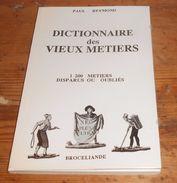 Dictionnaire Des Vieux Métiers. Paul Reymond. 1994. - Dictionaries