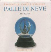 Palle Di Neve - Carnot Lelie - Collectors Manuals