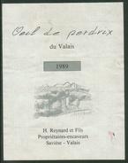 Rare // Etiquette // Oeil De Perdrix Du Valais, H.Reynard Et Fils, Savièse, Valais, Suisse - Etiquettes