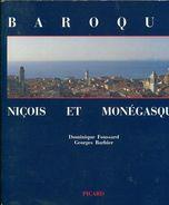Baroque  Niçois Et Monegasque  Par Foyssard A  Barbier Ed Picard 318pages - Côte D'Azur