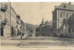 25. PONTARLIER.   LE FAUBOURG ST ETIENNE - Pontarlier