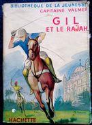 Capitaine Valmer - Gil Et Le Rajah - Bibliothèque De La Jeunesse - ( 1957 ) . - Bücher, Zeitschriften, Comics