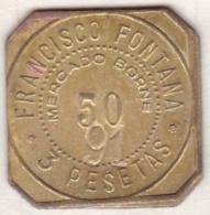 Jeton Francisco Fontana 3 Pesetas. Mercado Borne 50 Contremarque 91 - Espagne