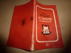 1945 Pour Bien Jouer Le THEÂTRE D'AMATEUR  , Par Luc Alban  (108 Pages) - Toneel & Vermommingen