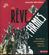 Le Reve En Armes Par Daal Revolution Et Contre Revolution En Espagne 1936-37 Ed Nautilus - Histoire