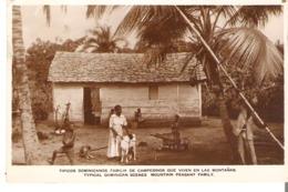 Tipicos Dominicanos Familia De Campesinos Que Viven En Las Nontanas Dominican Scenes Mountain Peasant Family RPPC - Dominica