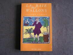 LA BAIE DES WALLONS Viviane Dumont Ecrivain Belge Roman Epopée Fondation De New York Tristan De Noirefontaine - Livres, BD, Revues