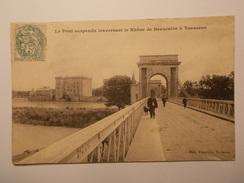 Carte Postale - Le Pont Suspendu Traversant Le Rhône De Beaucaire à Tarascon (1928) - France
