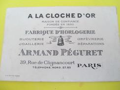 Carte Commerciale/HORLOGERIE/A La Cloche D'Or/Armand PEGURET/Bijouterie/Rue De Clignancourt/Paris/Vers 1930-1950   CAC36 - Francia