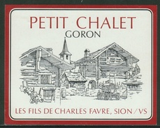 Rare // Etiquette //J Goron, Petit Chalet, Les Fils De Charles Favre, Sion, Valais - Etiquettes