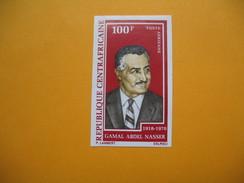 Timbre Non Dentelé  N° PA 96  Hommage Au Président Gamal Abdel Nasser 1972 - Centrafricaine (République)