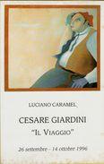 142464 LUCIANO CARAMEL CESARE GIARDINI IL VIAGGIO 1996 CARTOLINA DELLA MOSTRA MILANO - Non Classificati