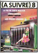 A SUIVRE N° 8 SEPTEMBRE 1978 REVUE PÉRIODIQUE BD BANDE DESSINÉE - A Suivre