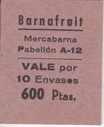 VALE DE BARNAFRUIT  DE MERCABARNA - VALE POR 10 ENVASES - 600 PTAS  (BANKNOTE) - Spain