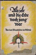 BU15 -Als Ich Und Die Erde Noch Jung War. Betrachtsame Erinnerungen An Urwald... - Ohne Zuordnung