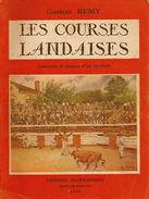 *LES COURSES LANDAISES *Souvenirs Et Croquis D'un Revistero < Gaston REMY / E.O.1949 - Andere Verzamelingen