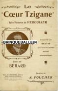 CAF CONC TZIGANE GITAN VERSION BÉRARD PARTITION LE COEUR TZIGANE VALSE VIENNOISE VERCOLIER FOUCHER 1919 - Musique & Instruments