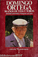 * DOMINGO ORTEGA  < 80 ANOS DE VIDA Y TOROS * Par ANTONIO  SANTAINES - Andere Verzamelingen